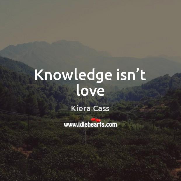 Knowledge isn't love Image