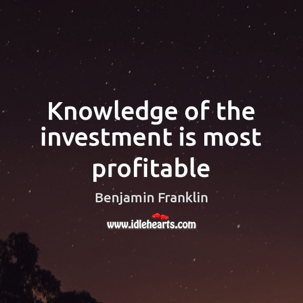 Knowledge of the investment is most profitable Image
