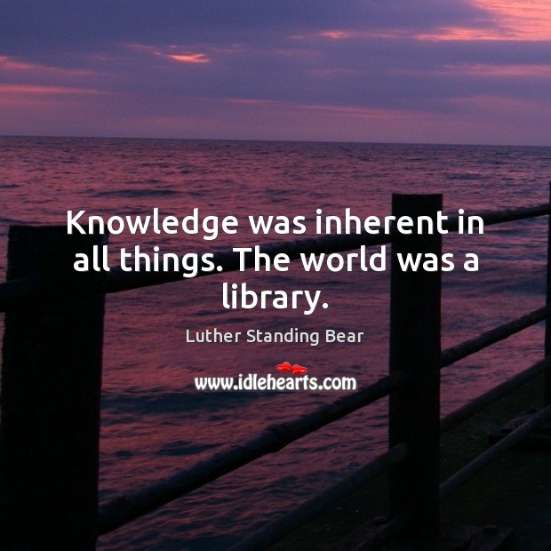 Image, Knowledge was inherent in all things. The world was a library.