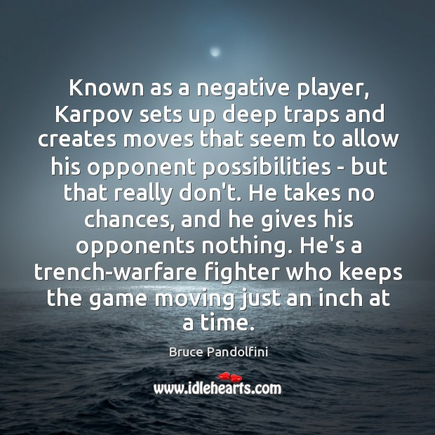 Image, Known as a negative player, Karpov sets up deep traps and creates