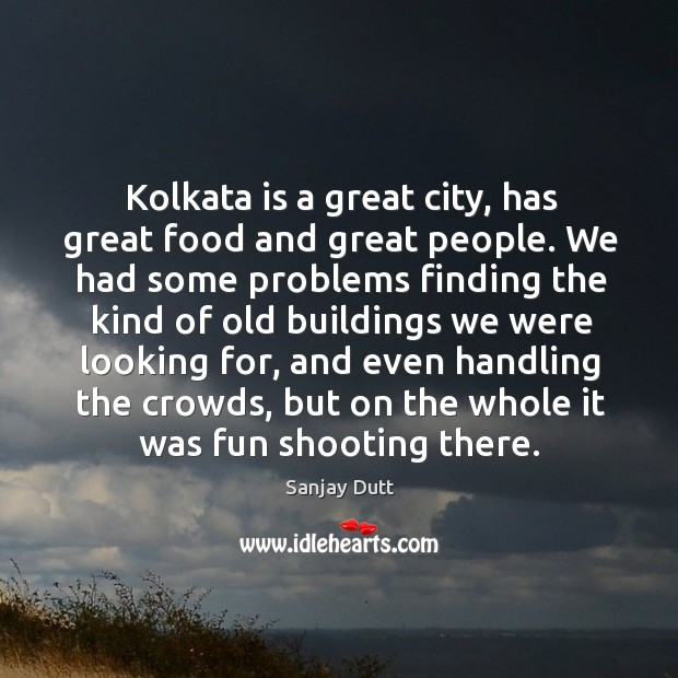 Kolkata is a great city, has great food and great people. Image