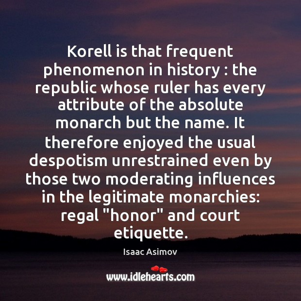 Korell is that frequent phenomenon in history : the republic whose ruler has Image