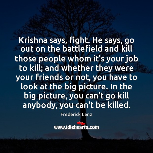 Krishna says, fight. He says, go out on the battlefield and kill Image