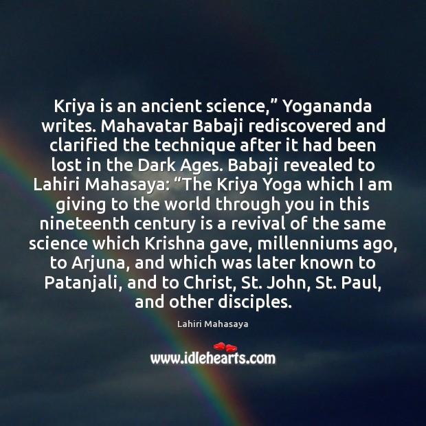 "Image, Kriya is an ancient science,"" Yogananda writes. Mahavatar Babaji rediscovered and clarified"
