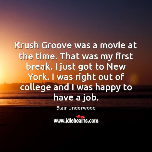 Image, Krush Groove was a movie at the time. That was my first