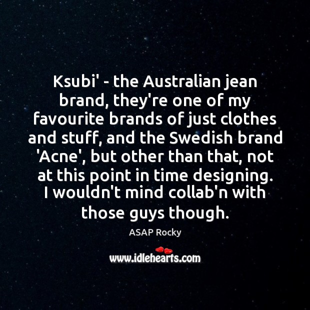 Image, Ksubi' – the Australian jean brand, they're one of my favourite brands