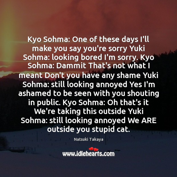 Image, Kyo Sohma: One of these days I'll make you say you're sorry