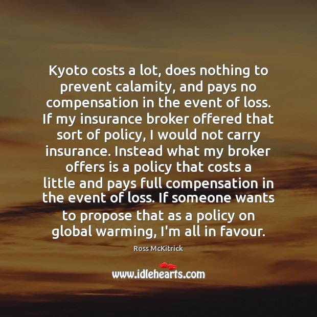 Kyoto costs a lot, does nothing to prevent calamity, and pays no Image