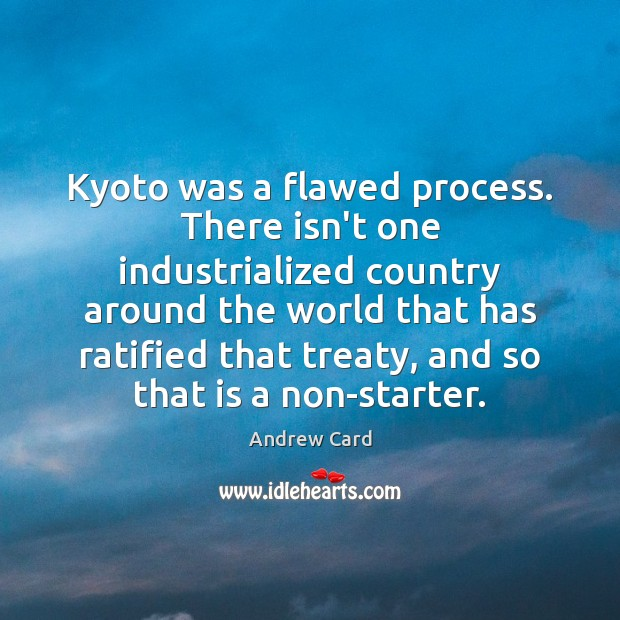 Image, Kyoto was a flawed process. There isn't one industrialized country around the