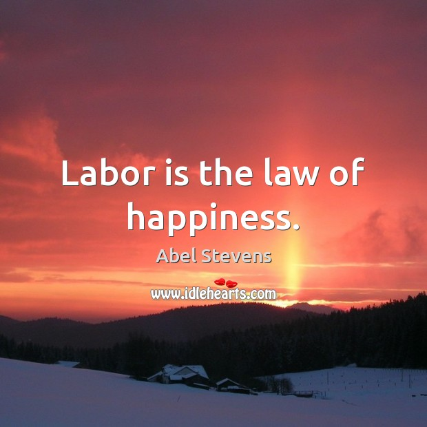 Image, Labor is the law of happiness.