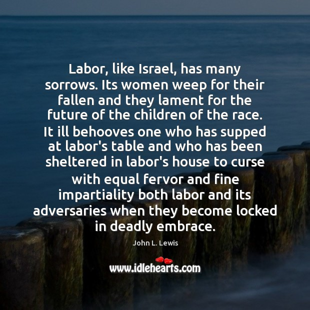 Image, Labor, like Israel, has many sorrows. Its women weep for their fallen
