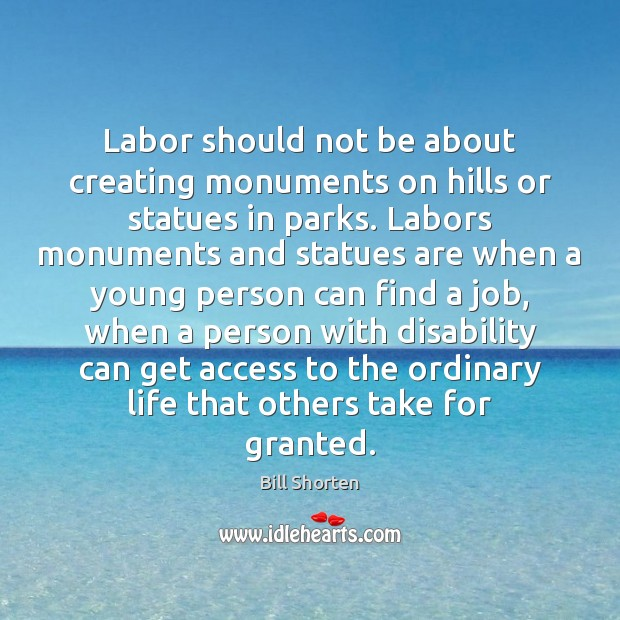 Image, Labor should not be about creating monuments on hills or statues in