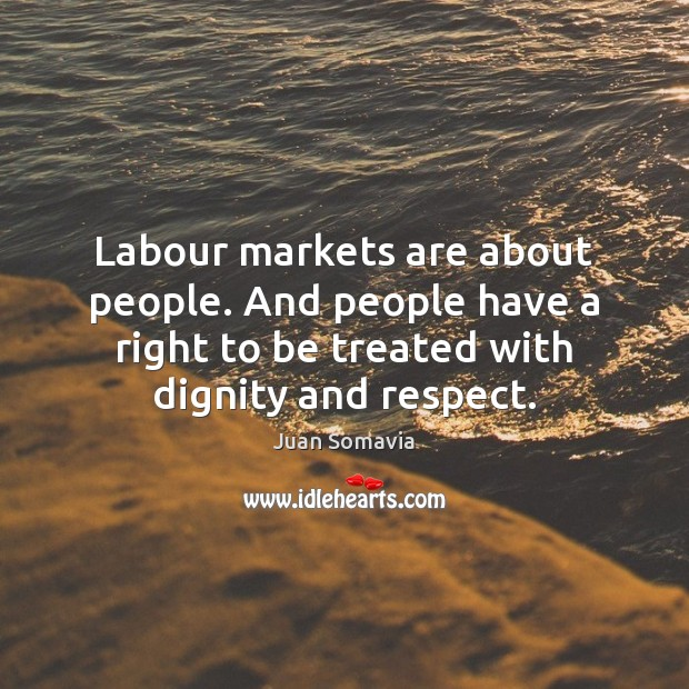 Labour markets are about people. And people have a right to be Image
