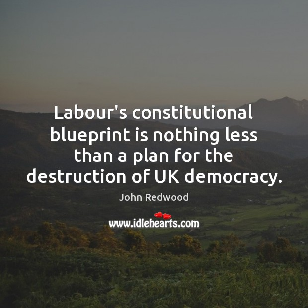 Labour's constitutional blueprint is nothing less than a plan for the destruction Image