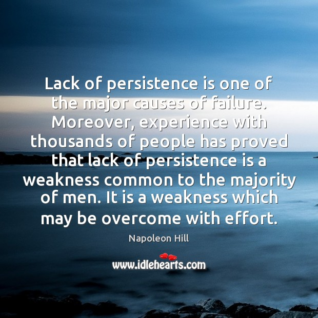 Lack of persistence is one of the major causes of failure. Moreover, Persistence Quotes Image