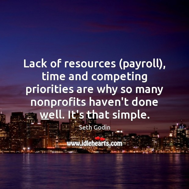 Image, Lack of resources (payroll), time and competing priorities are why so many