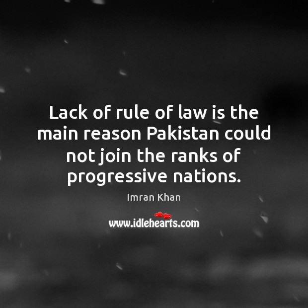 Lack of rule of law is the main reason Pakistan could not Imran Khan Picture Quote