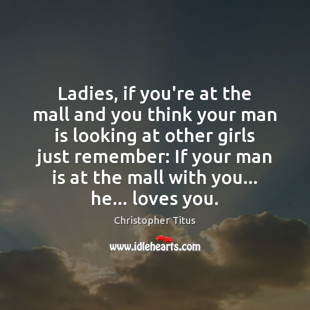 Ladies, if you're at the mall and you think your man is Image