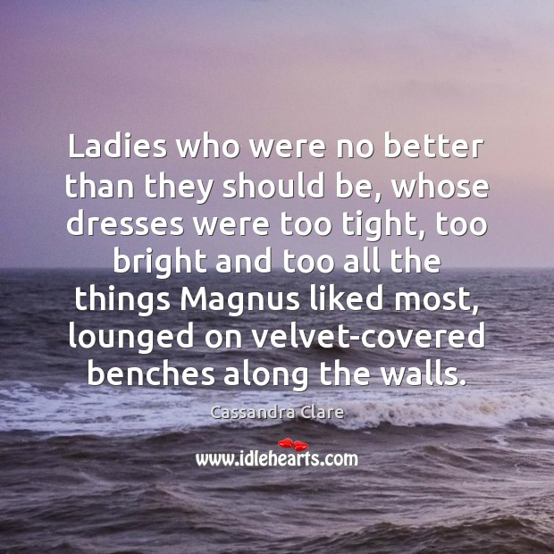 Image, Ladies who were no better than they should be, whose dresses were