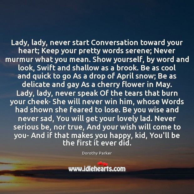 Lady, lady, never start Conversation toward your heart; Keep your pretty words Image