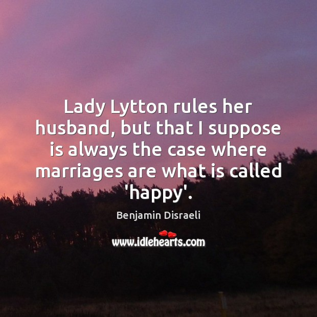 Image, Lady Lytton rules her husband, but that I suppose is always the
