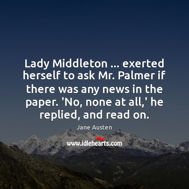 Image, Lady Middleton … exerted herself to ask Mr. Palmer if there was any