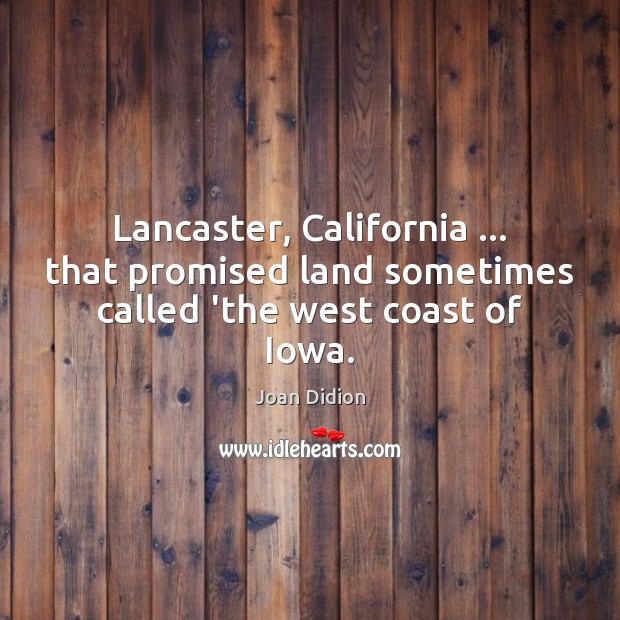 Lancaster, California … that promised land sometimes called 'the west coast of Iowa. Image