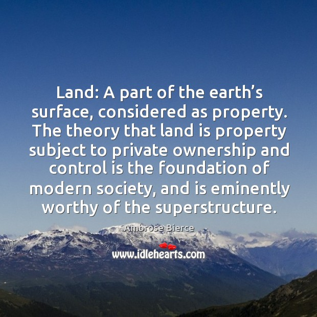 Land: a part of the earth's surface, considered as property. Image