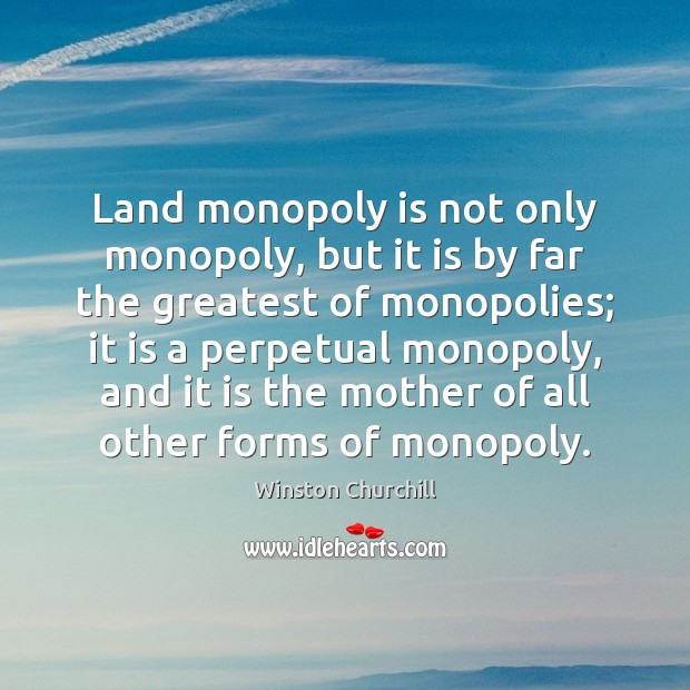Image, Land monopoly is not only monopoly, but it is by far the