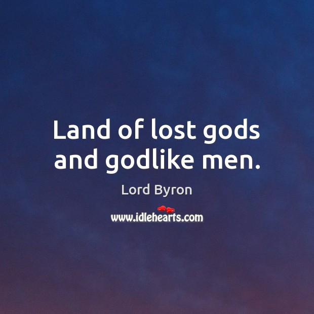 Image, Land of lost gods and godlike men.