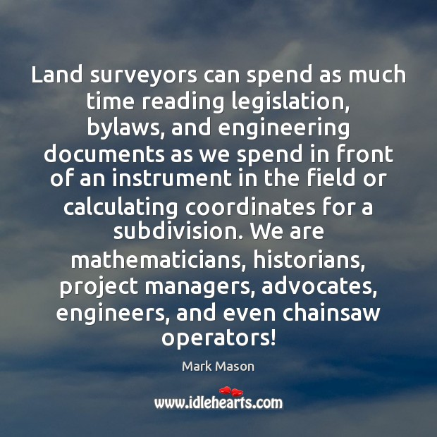 Land surveyors can spend as much time reading legislation, bylaws, and engineering Image