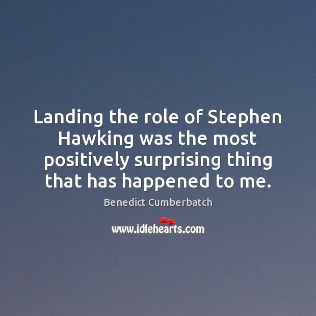 Image, Landing the role of Stephen Hawking was the most positively surprising thing