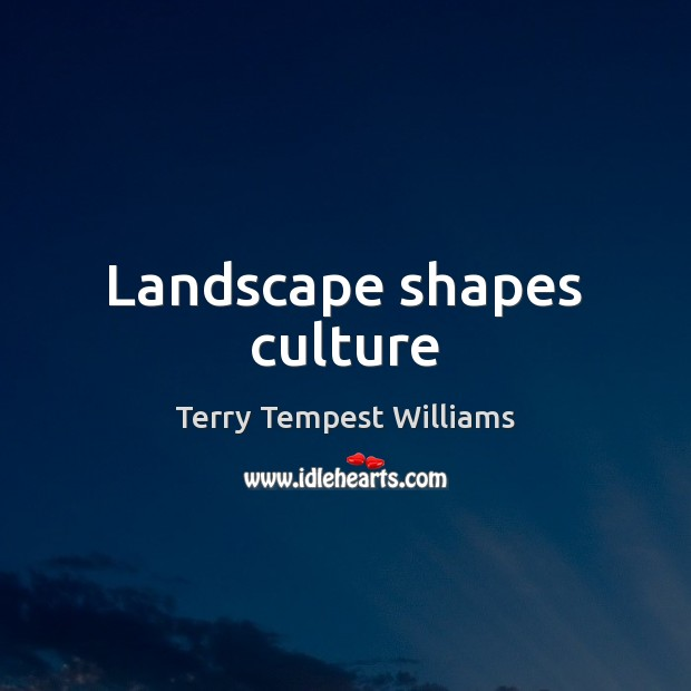Landscape shapes culture Image