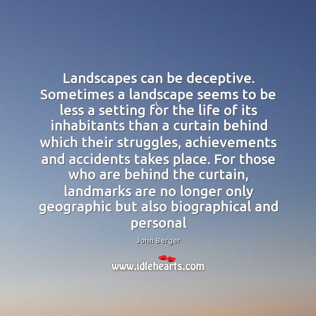 Image, Landscapes can be deceptive. Sometimes a landscape seems to be less a