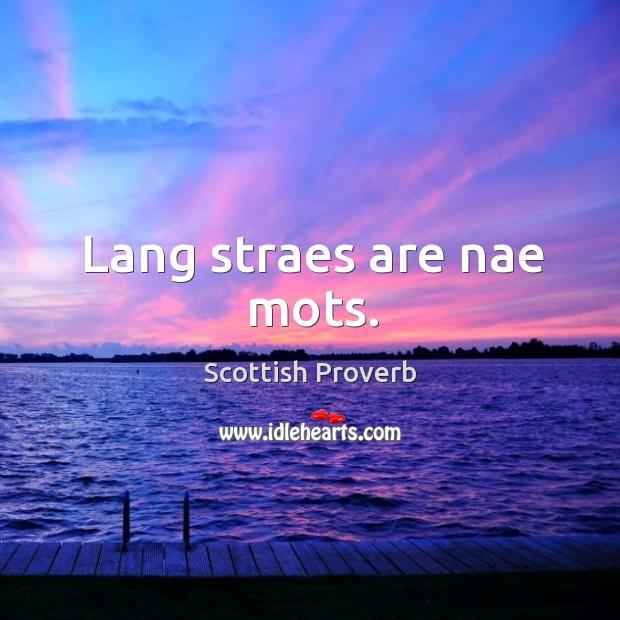 Image, Lang straes are nae mots.