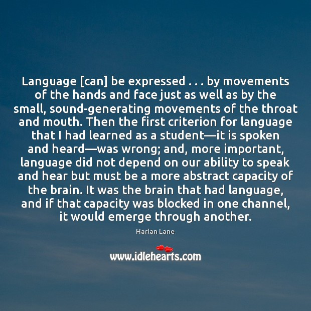 Image, Language [can] be expressed . . . by movements of the hands and face just