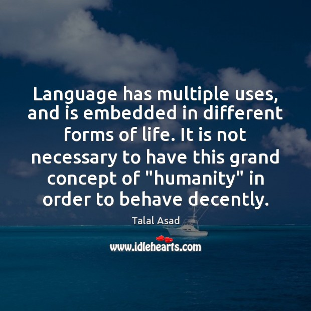 Image, Language has multiple uses, and is embedded in different forms of life.