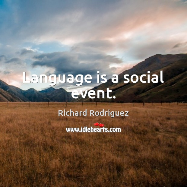 Language is a social event. Image