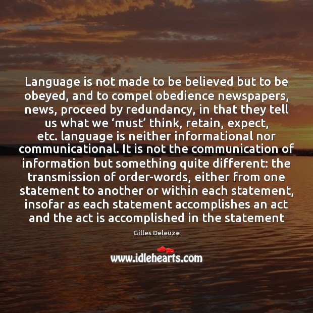 Image, Language is not made to be believed but to be obeyed, and