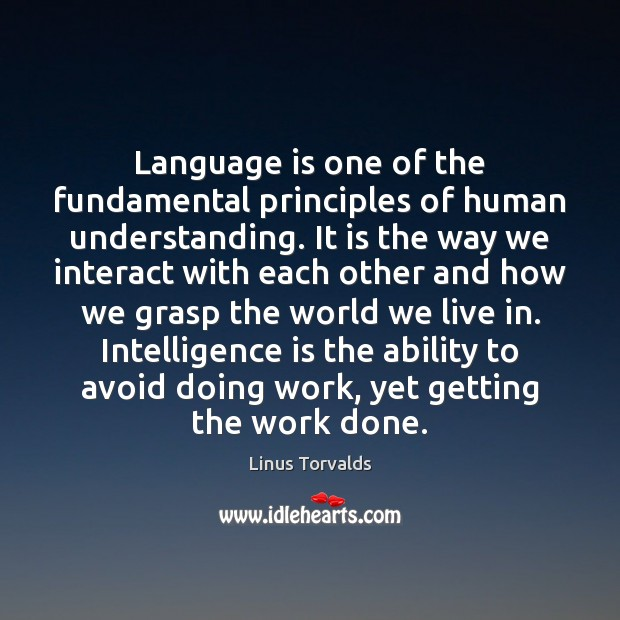 Language is one of the fundamental principles of human understanding. It is Image
