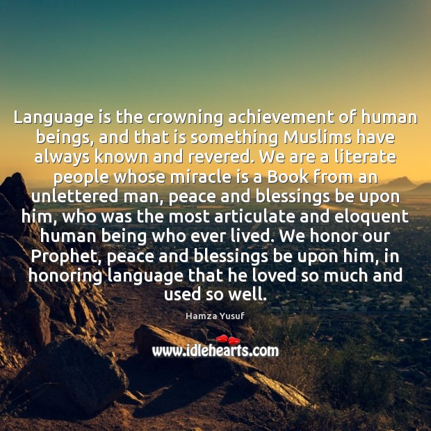 Image, Language is the crowning achievement of human beings, and that is something