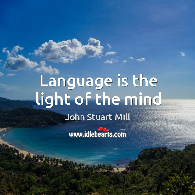 Image, Language is the light of the mind