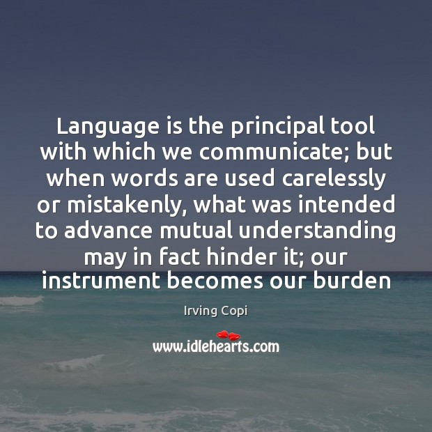 Image, Language is the principal tool with which we communicate; but when words