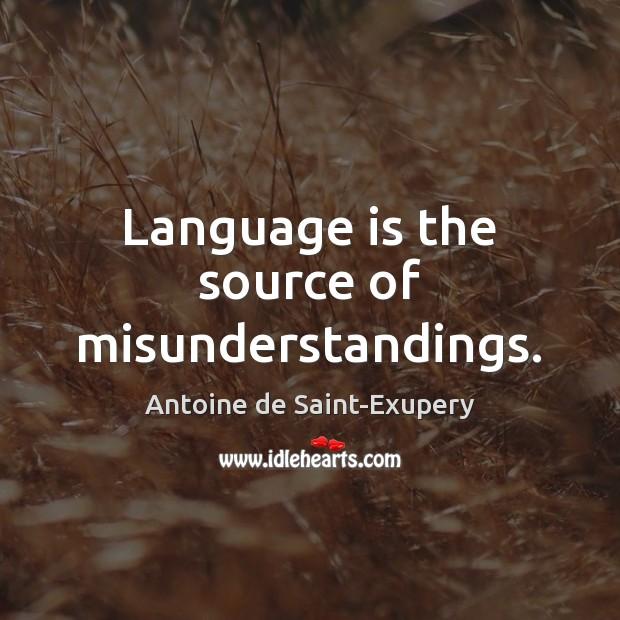 Language is the source of misunderstandings. Image