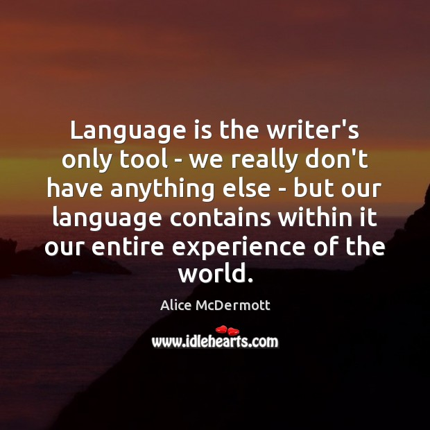 Image, Language is the writer's only tool – we really don't have anything