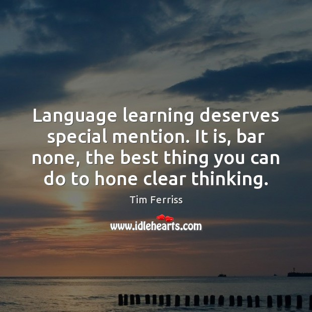 Image, Language learning deserves special mention. It is, bar none, the best thing