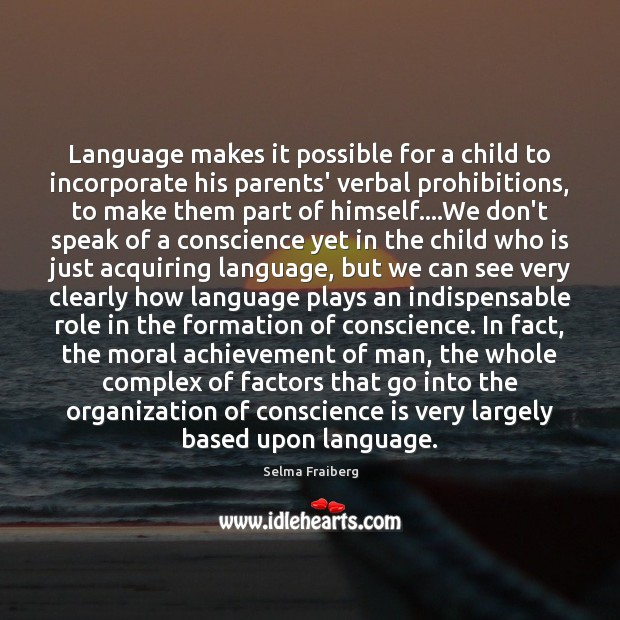 Image, Language makes it possible for a child to incorporate his parents' verbal