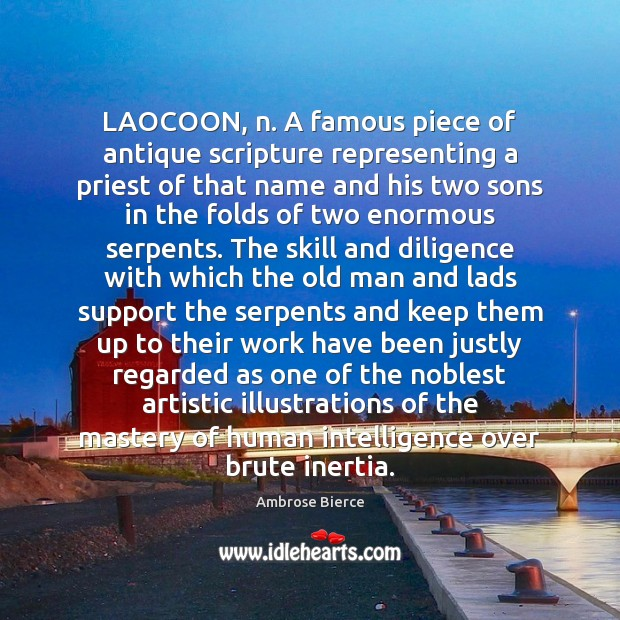 LAOCOON, n. A famous piece of antique scripture representing a priest of Image