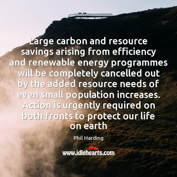 Large carbon and resource savings arising from efficiency and renewable energy programmes Image