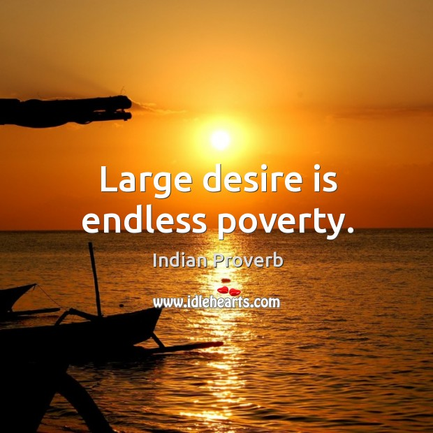 Image, Large desire is endless poverty.